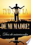 Yo Soy la Hija de Mi Madre!