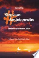 #Yseguimossiendoimparables