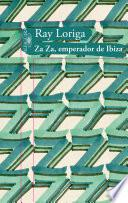 Za Za, emperador de Ibiza