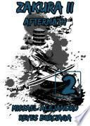 ZAKURA II: Aftermath. Parte 2. (Novela ligera)