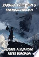 ZAKURA: Volumen 5: Enemigo Público. (Novela ligera)
