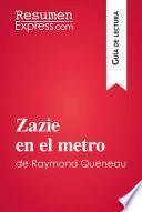 Zazie en el metro de Raymond Queneau (Guía de lectura)