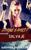 Zombie Games (Salvaje) Segunda Parte.