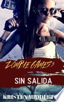 Zombie Games (Sin salida) Tercera parte.
