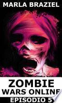 Zombie Wars Online: Episodio 5